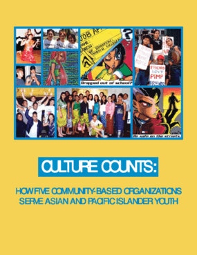 Culture Counts: How Five Community-Based Organizations Serve Asian and Pacific Islander Youth