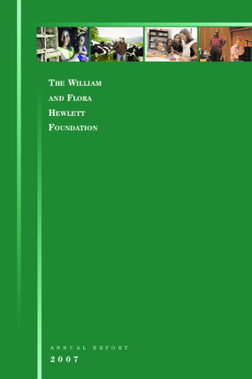 William and Flora Hewlett Foundation, Annual Report 2007