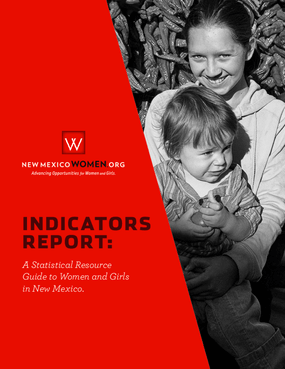 Indicators Report: A Statistical Guide to Women and Girls in New Mexico