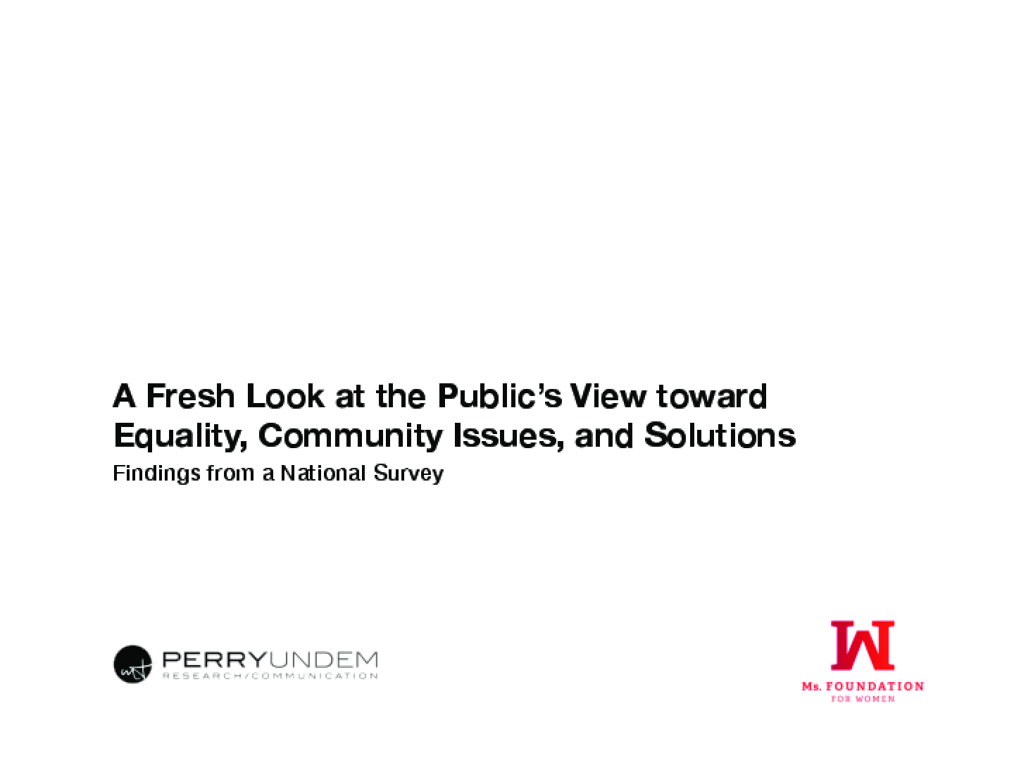 A Fresh Look at the Public's View Toward Equality, Community Issues, and Solutions