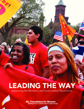 Leading the Way: Advancing the Women's and Social Justice Movements; 2009-2010 Annual Report