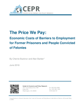 The Price We Pay: Economic Costs of Barriers to Employment for Former Prisoners and People Convicted of Felonies