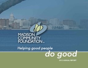 Madison Community Foundation, 2012 Annual Report