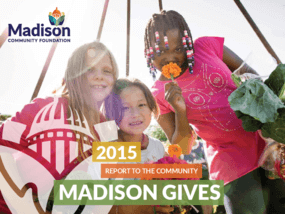 Madison Community Foundation, 2015 Annual Report