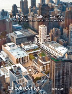 The Power of a Cultural Campus: Lincoln Center's Economic Impact on New York City