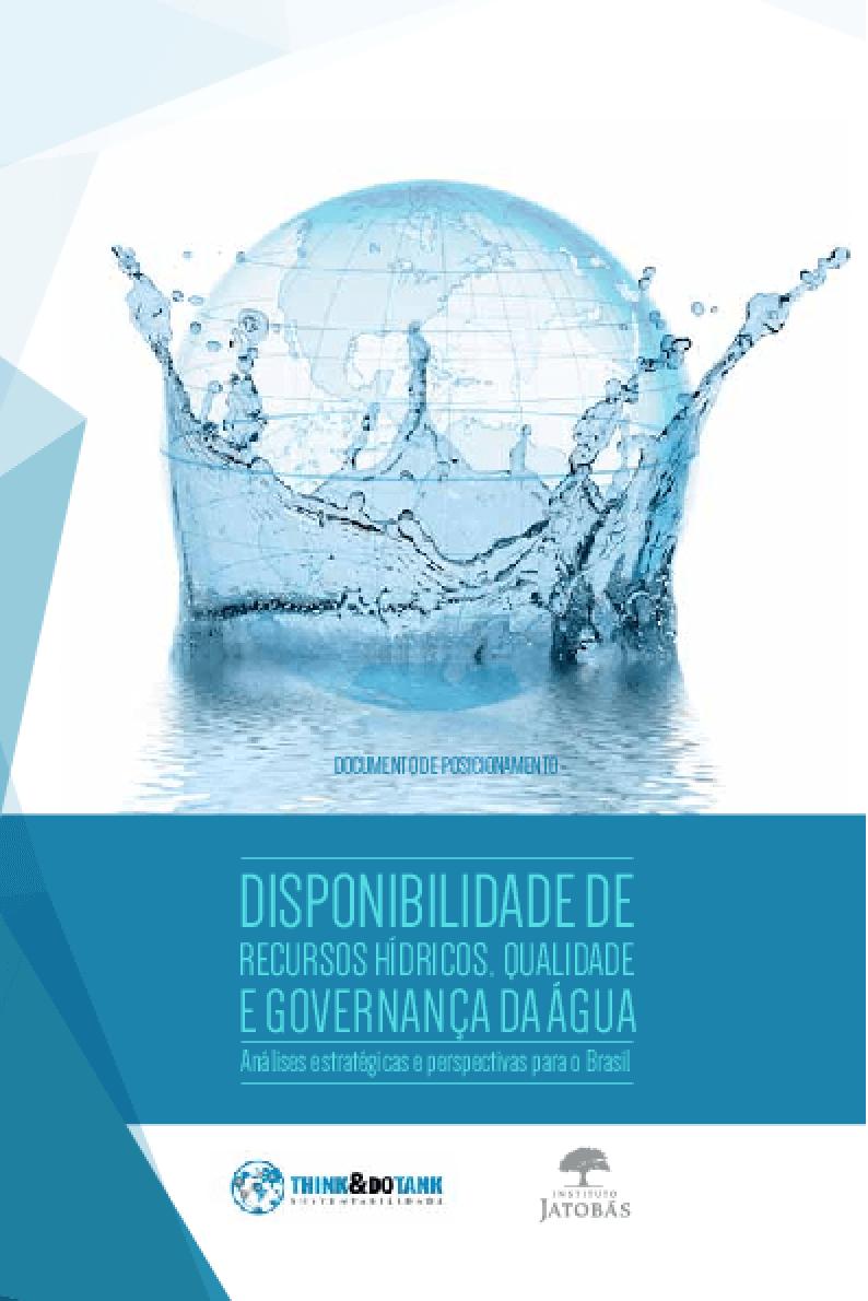 Disponibilidade de recursos hídricos, qualidade e governança da água: análises estratégicas e perspectivas para o Brasil