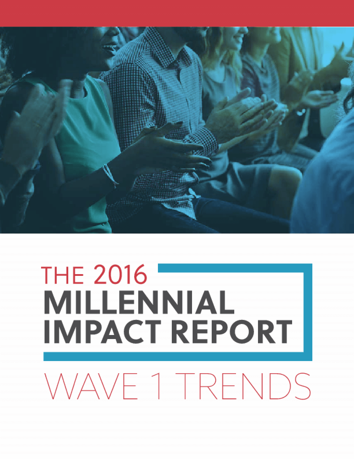 The 2016 Millennial Impact Report: Wave 1 Trends