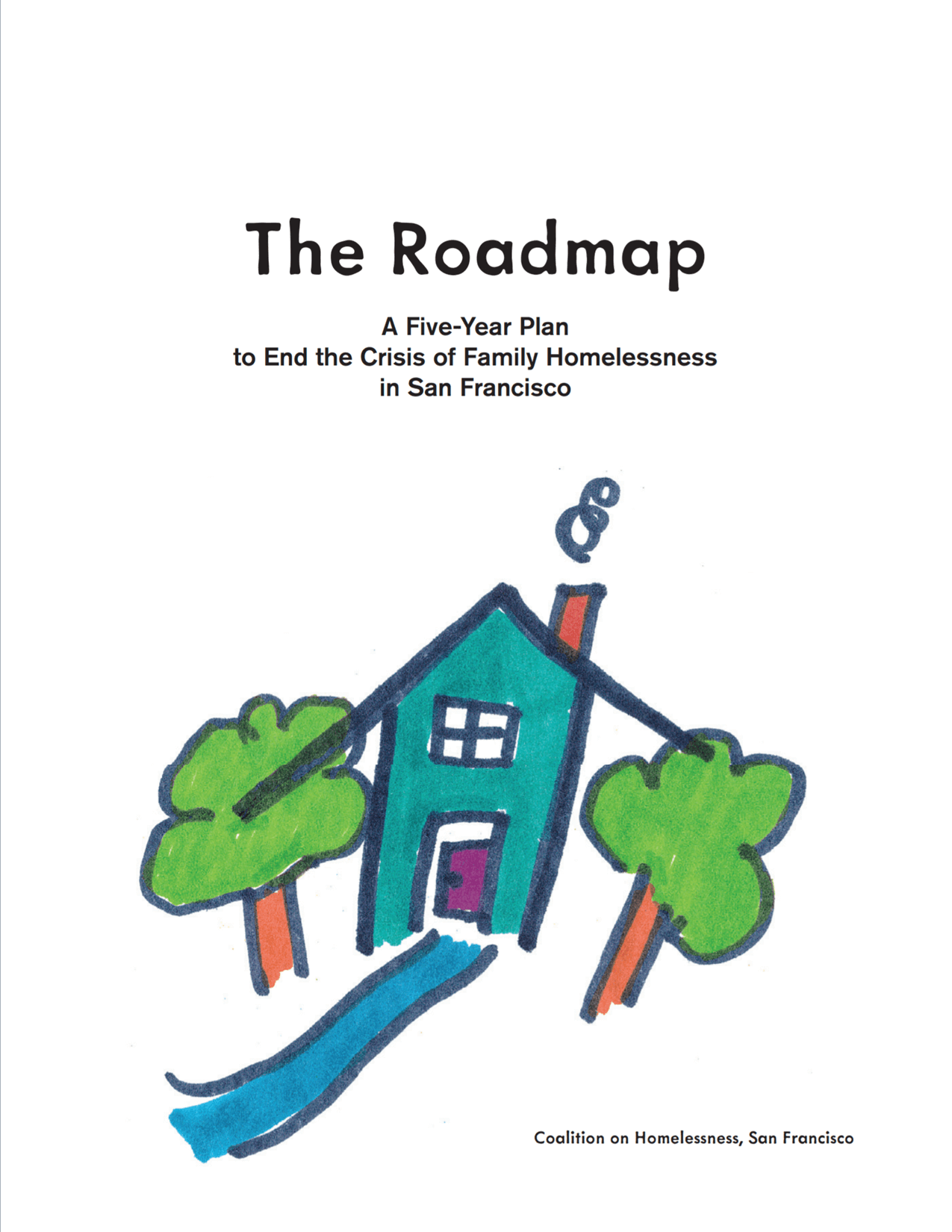 The Roadmap: A Five-Year Plan to End the Crisis of Family Homelessness in San Francisco