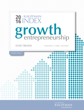 The Kauffman Index 2016: Growth Entrepreneurship - State Trends