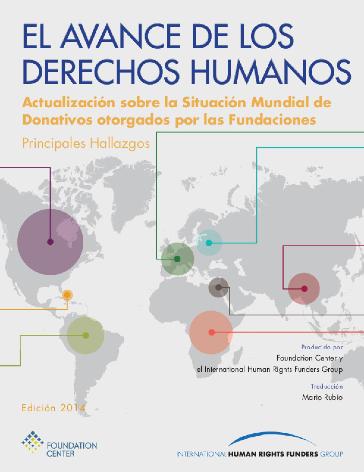El Avance de los Derechos Humanos: Actualización sobre la Situación Mundial de Donativos otorgados por las Fundaciones - Principales Hallazgos