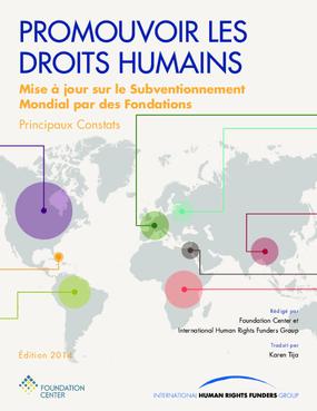Promouvoir les Droits Humains: Mise à jour sur le Subventionnement Mondial par des Fondations - Principaux Constats, 2014