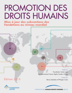 Promotion des Droits Humains: Mise à jour des subventions des Fondations au niveau mondial - 2015