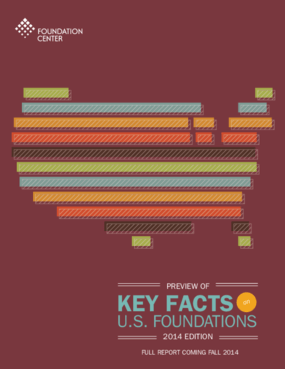 Preview of Key Facts on U.S. Foundations, 2014 Edition