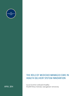 The Role of Medicaid Managed Care In Delivery System Innovation