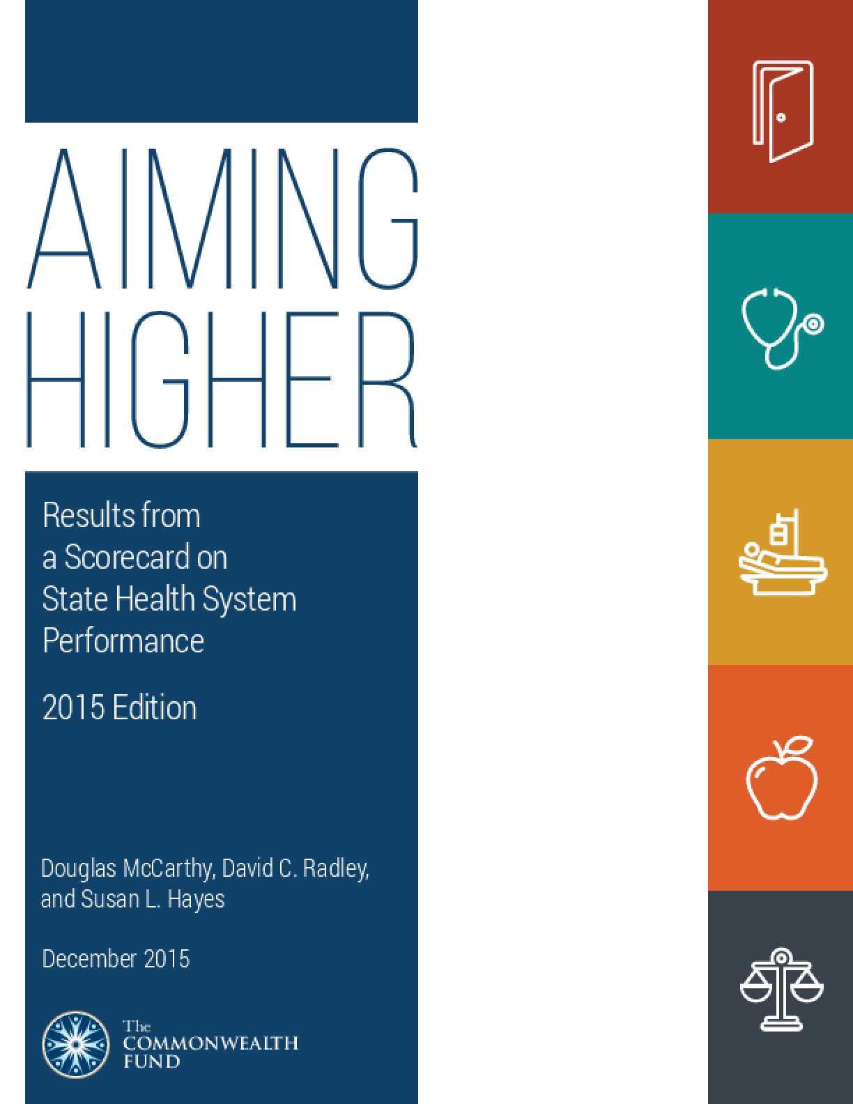 Aiming Higher: Results from a Scorecard on State Health System Performance, 2015 Edition