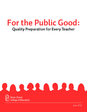 For the Public Good: Quality Preparation for Every Teacher