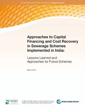 Approaches to Capital Financing and Cost Recovery in Sewerage Schemes Implemented in India: Lessons Learned and Approaches for Future Schemes