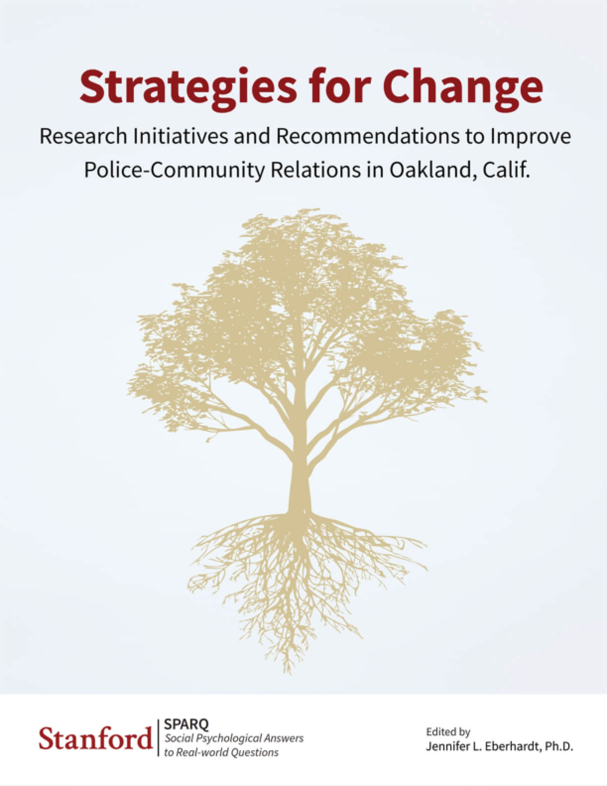 Strategies for Change: Research Initiatives and Recommendations to Improve Police-Community Relations in Oakland, CA
