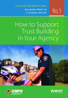 How to Support Trust Building in Your Agency. Police Perspectives: Building Trust in a Diverse Nation, no. 3