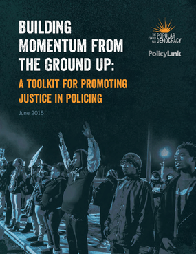 Building Momentum from the Ground Up: A Toolkit for Promoting Justice in Policing