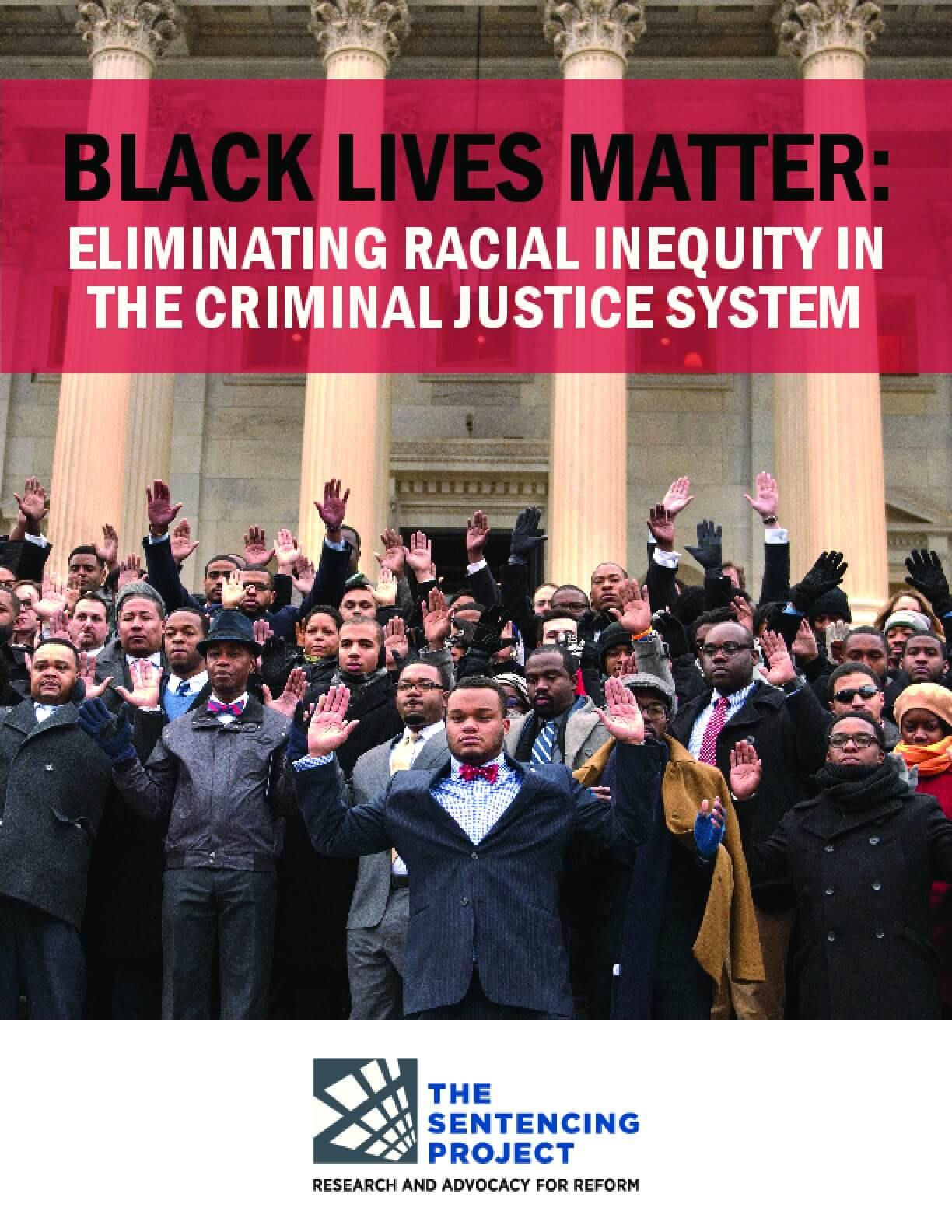 Black Lives Matter: Eliminating Racial Inequity in the Criminal Justice System