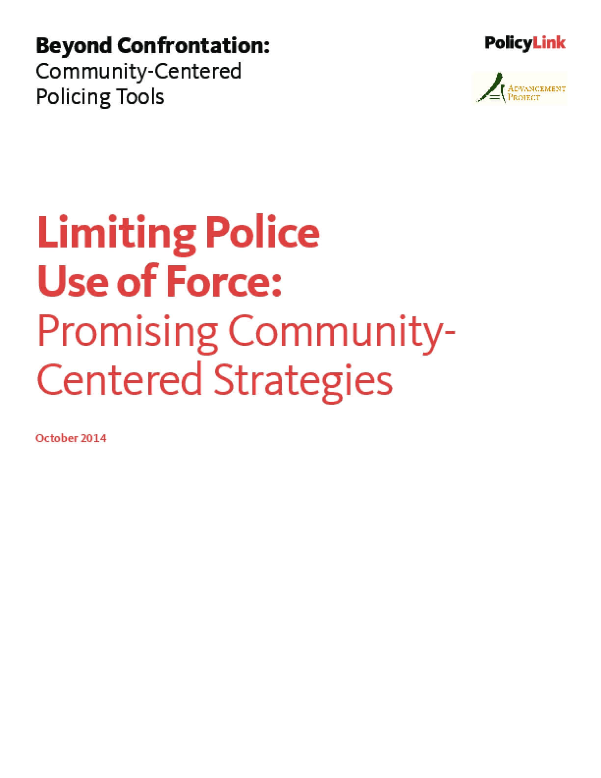 Limiting Police Use of Force: Promising Community-Centered Strategies