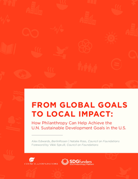 From Global Goals to Local Impact: How Philanthropy Can Help Achieve the U.N. Sustainable Development Goals in the U.S.