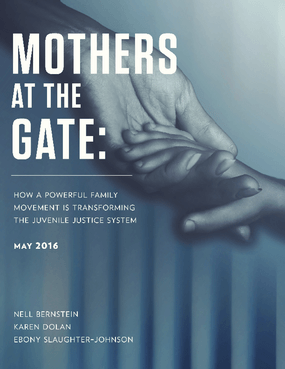 Mothers at the Gate: How a Powerful Family Movement is Transforming the Juvenile Justice System