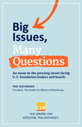 Big Issues, Many Questions: an essay on the pressing issues facing U.S. foundation leaders and boards