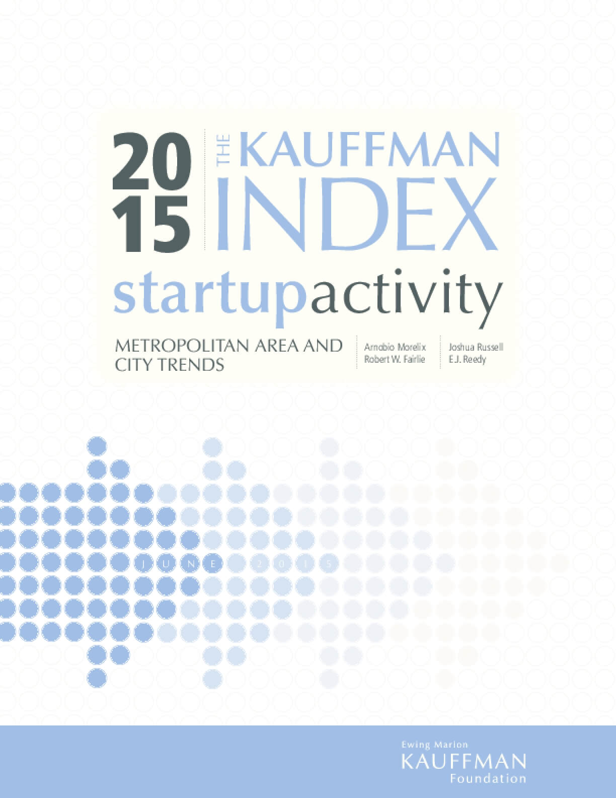 The Kauffman Index: Startup Activity -  Metropolitan Area and City Trends 2015