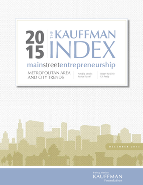 The Kauffman Index: Main Street Entrepreneurship - Metropolitan Area and City Trends 2015