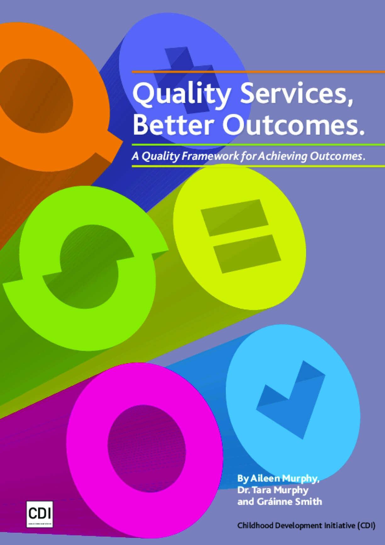 Quality Services, Better Outcomes: A Quality Framework for Achieving Outcomes.