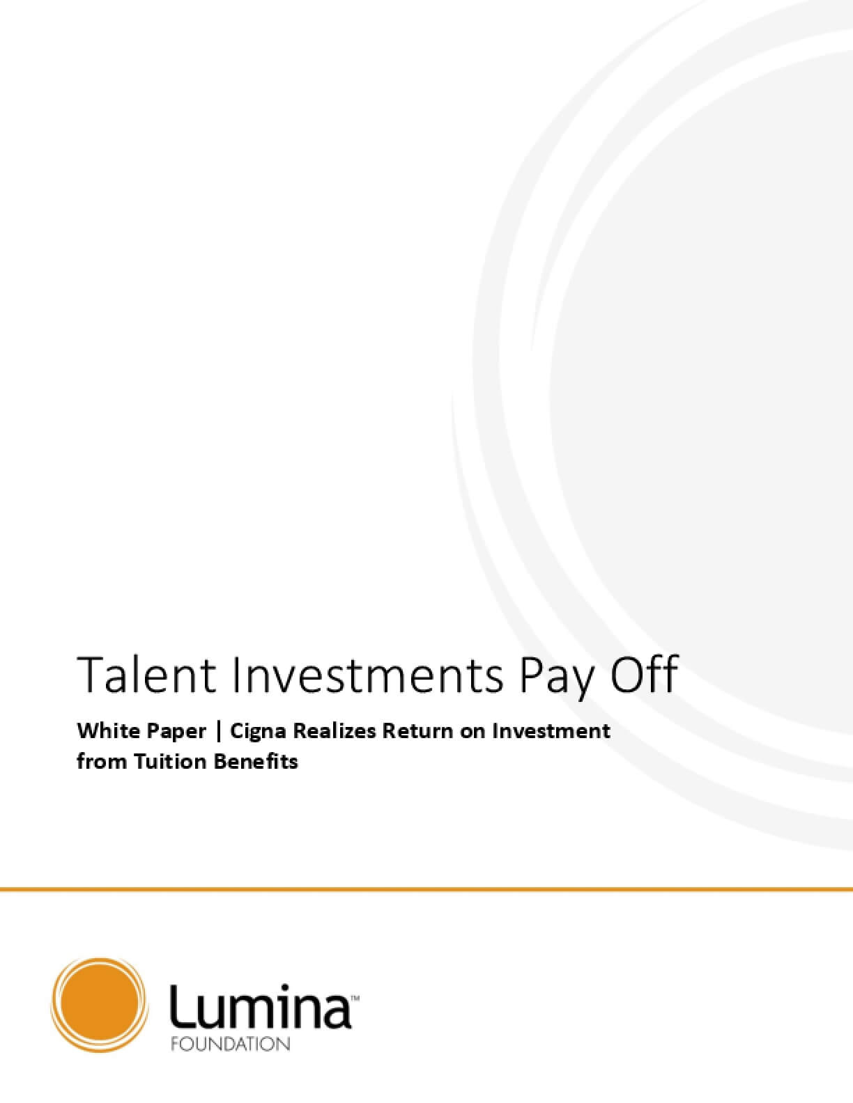Talent Investments Pay Off: White Paper -  Cigna Realizes Return on Investment from Tuition Benefits