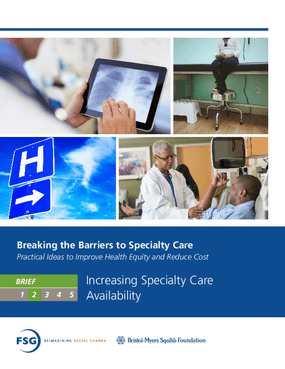 Breaking the Barriers to Specialty Care: Practical Ideas to Improve Health Equity and Reduce Cost - Increasing Specialty Care Availability