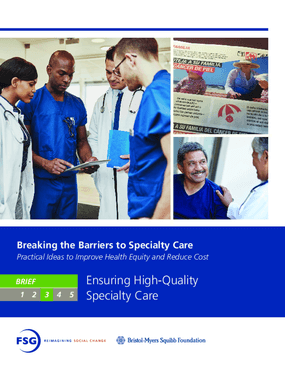 Breaking the Barriers to Specialty Care: Practical Ideas to Improve Health Equity and Reduce Cost - Ensuring High-Quality Specialty Care