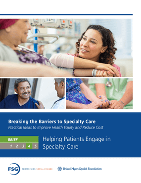 Breaking the Barriers to Specialty Care: Practical Ideas to Improve Health Equity and Reduce Cost - Helping Patients Engage in Specialty Care