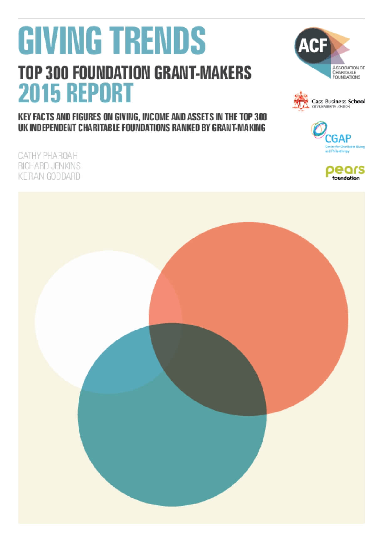 Giving Trends Top 300 Foundation Grant-Makers 2015 Report : Key Facts and Figures on Giving, Income and Assets in The Top 300 UK Independent Charitable Foundations Ranked by Grant-Making
