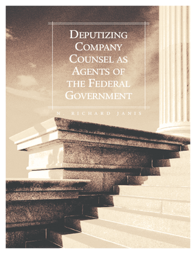 Deputizing Company Counsel as Agents of the Federal Government
