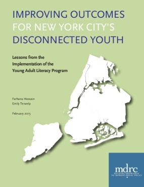 Improving Outcomes for New York City's Disconnected Youth: Lessons from the Implementation of the Young Adult Literacy Program