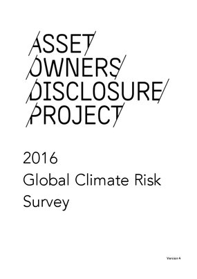 Asset Owners Disclosure Project: 2016 Global Climate Risk Survey