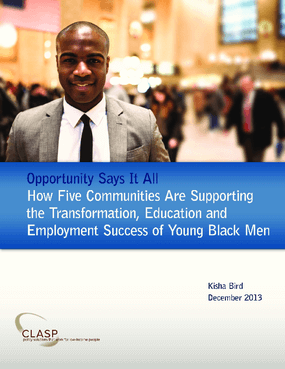 Opportunity Says it All: How Five Communities Are Supporting the Transformation, Education, and Employment Success of Young Black Men