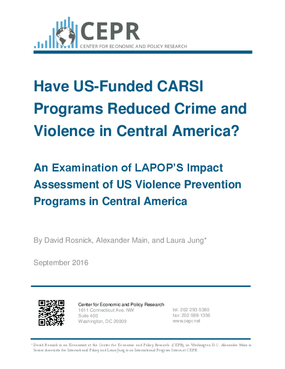 Have US-Funded CARSI Programs Reduced Crime and Violence in Central America? An Examination of LAPOP'S Impact Assessment of US Violence Prevention Programs in Central America