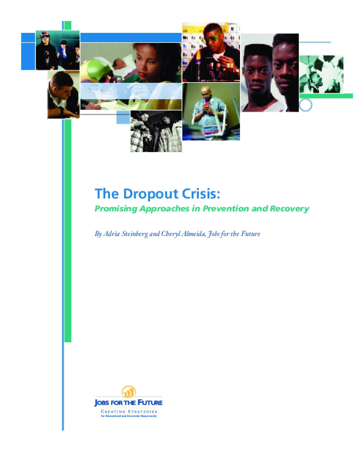 The Dropout Crisis: Promising Approaches in Prevention and Recovery