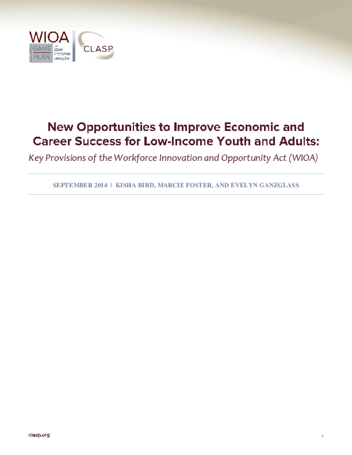 New Opportunities to Improve Economic and Career Success for Low-Income Youth and Adults: Key Provisions of the Workforce innovation and Opportunity Act (WIOA)