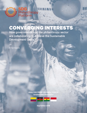 Converging Interests: How Governments and the Philanthropy Sector are Collaborating to Achieve the Sustainable Development Goals - A Synopsis