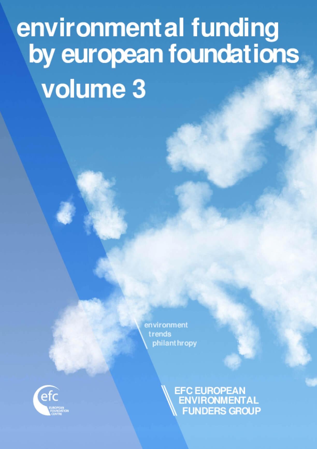 Environmental Funding by European Foundations: Volume 3