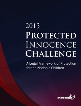 2015 Protected Innocence Challenge: A Legal Framework of Protection for the Nation's Children