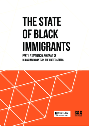The State of Black Immigrants Part I: A Statistical Portrait of Black Immigrants in the United States