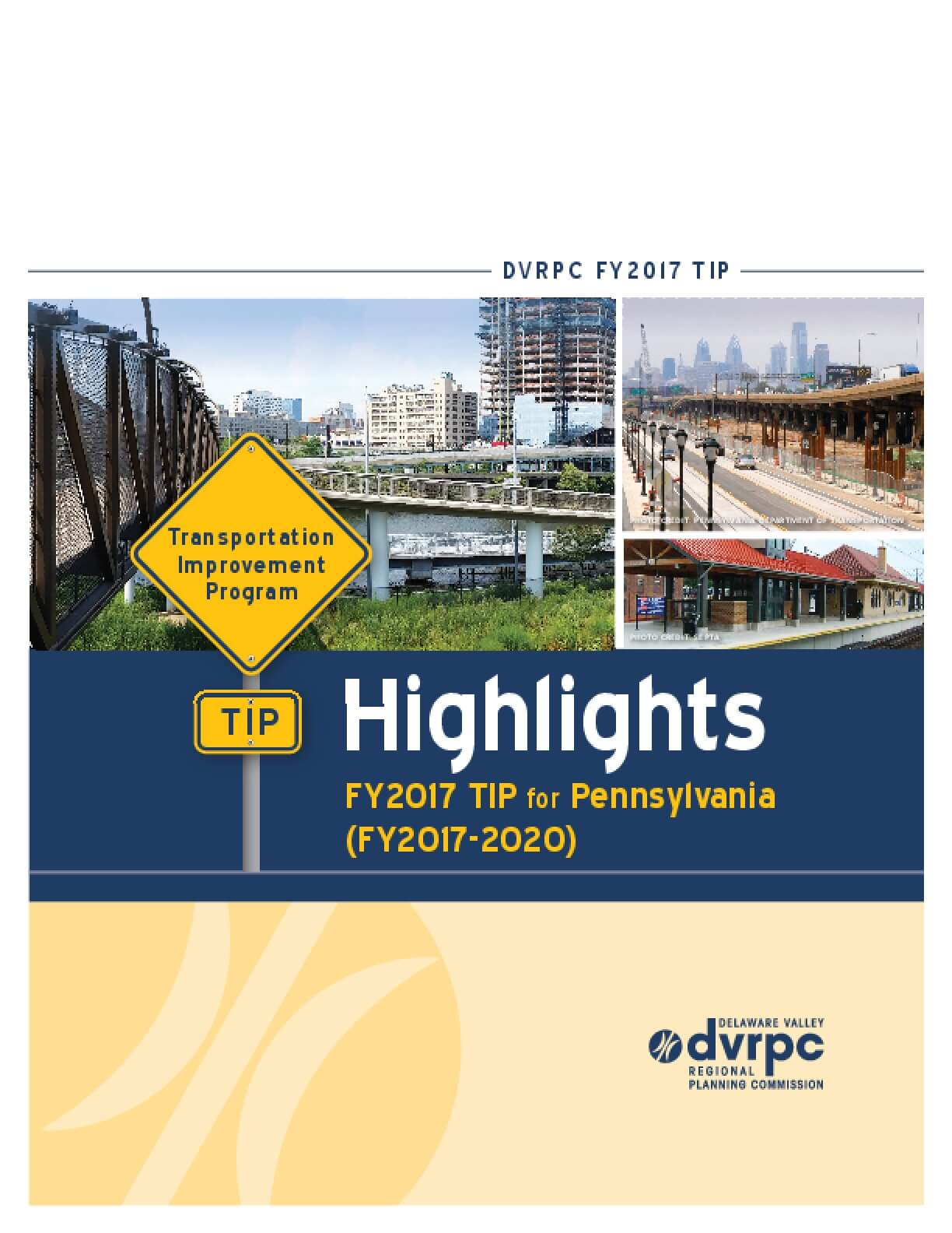 Highlights of the DVRPC FY2017 Transportation Improvement Program (TIP) for Pennsylvania (FY2017-2020)