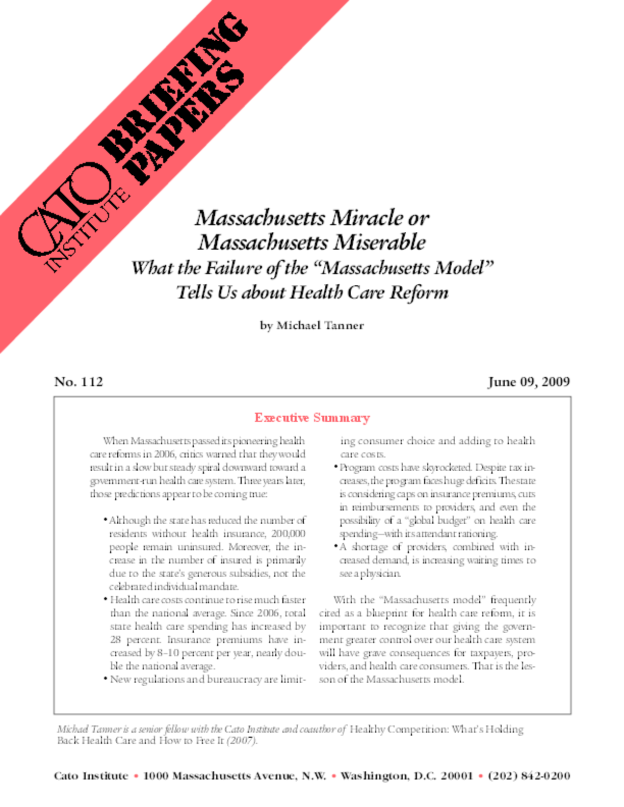 "Massachusetts Miracle or Massachusetts Miserable: What the Failure of the ""Massachusetts Model""Tells Us about Health Care Reform"